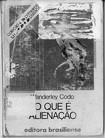 WANDERLEY,  Codo. O Que é Alienação. Editora Brasiliense. Col. (primeiros passos) 47 p.