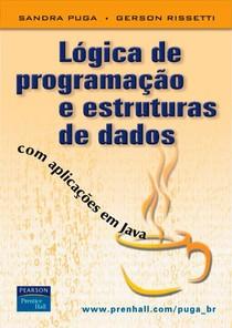 Lógica de Programação e Estrutura de Dados com Aplicações em Java (Sandra Puga e Rissetti)