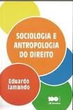 Sociologia e Antropologia do Direito - Eduardo Iamundo