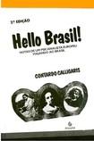 Contardo Calligaris. Hello Brasil! Notas De Um Psicanalista Europeu Viajando Ao Brasil.      Escuta,1991.    137 pp.