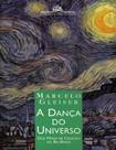Livro - A Dança Do Universo - Dos Mitos de Criação ao Big-Bang - Marcelo Gleiser