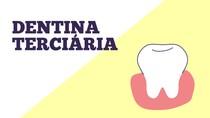Dentina terciária e seus tipos