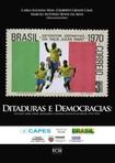 Ditaduras e Democracias - Estudos sobre poder, hegemonia e regimes políticos no Brasil (1945-2014)
