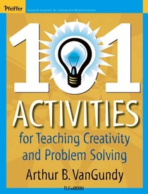 Arthur B VanGundy - 101 Activities for Teaching Creativity and Problem Solving-Pfeiffer (2004)