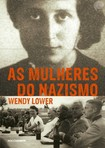 Wendy Lower   As Mulheres do Nazismo (1)