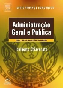 Idalberto Chiavenato   2008   Administração Geral e Pública
