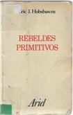HOBSBAWM, E. Rebeldes primitivos