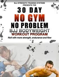 BJJ Strength Training Systems 30 day No gym No problem - Jud