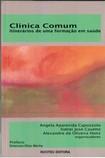 Livro clínica comum Itinerários de uma formação em saúde