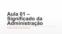 AULA 01   SIGNIFICADO DA ADMINISTRAÇÃO