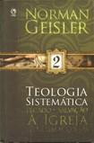Teologia Sistemática - Livro 2 - Norman Geisler