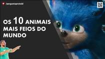 OS 10 ANIMAIS + FEIOS DO MUNDO