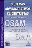 Manuel Meireles - Sistemas administrativos clicentristas. organizações com foco no cliente