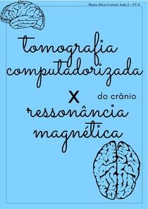 tomografia computadorizada X ressonância magnética (crânio)
