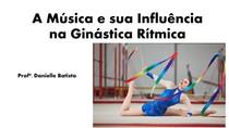 A Música e sua Influência na Ginástica Rítmica