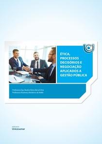 Etica,Priocessos decisorios e negociacao aplicada a gestao publica