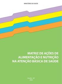 MATRIZ DE AÇÕES DE ALIMENTAÇÃO E NUTRIÇÃO NA ATENÇÃO BÁSICA DE SAÚDE