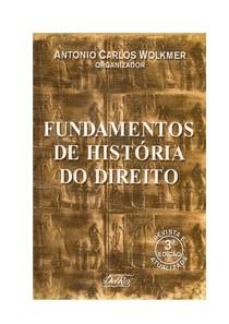 Fundamentos de Historia do Direito - Antonio Carlos Wolkmer