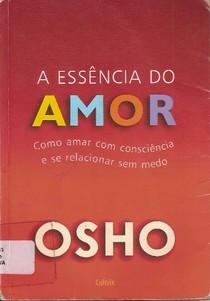 A-Essencia-do-Amor - Osho - Livro completo