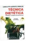 Livro Ornelas - TÉCNICA DIETÉTICA SELEÇÃO E PREPARO DE ALIMENTOS