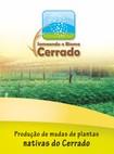EMBRAPA   Semeando o Cerrado  producao de mudas de plantas nativa do Cerrado