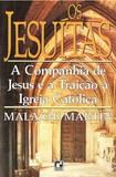 Os Jesuitas e à Traição da Igreja Católica   Malachi Martin