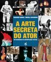 A ARTE SECRETA DO ATOR EUGENIO BARBA