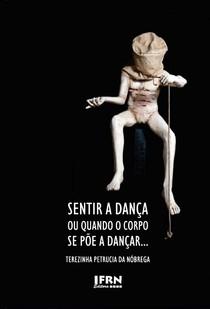 Livro Sentir A Dança Ou Quando O Corpo Se Põe A Dançar
