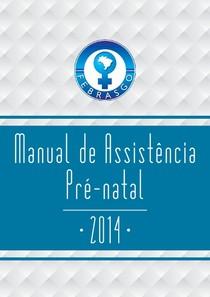 Manual de Assistência ao Pré- Natal FEBRASGO, 2014