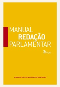 Manual de Redação Parlamentar 3ª Ed.  ALMG