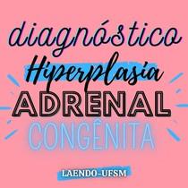 Hiperplasia adrenal congênita: diagnóstico