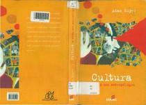Kuper, Adam. 2003   Cultura e Civilização In Cultura a visão dos antropólogos. Bauru EDUSC. Pp. 45 71