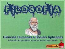 Aula 08 - A Questão Antropológica O que somos ou quem somos