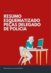 Peças Delegado de polícia - esquematizadas