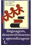 Vigotskii LS, Luria AR, Leontiev AN - Linguagem, Desenvolvimento e Aprendizagem