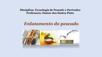 Enlatamento_do_Pescado_ Tecnologia_de_ pescado_e_derivados