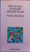 Psicologia da Idade Pré Escolar - Valeria Mukhina