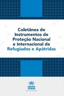 Coletânea-de-Instrumentos-de-Proteção-Nacional-e-Internacional dos Refugiados