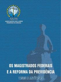 AJUFE - Os Magistrados Federais e a Reforma da Previdência
