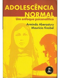 Adolescência normal - Um enfoque psicanalítico