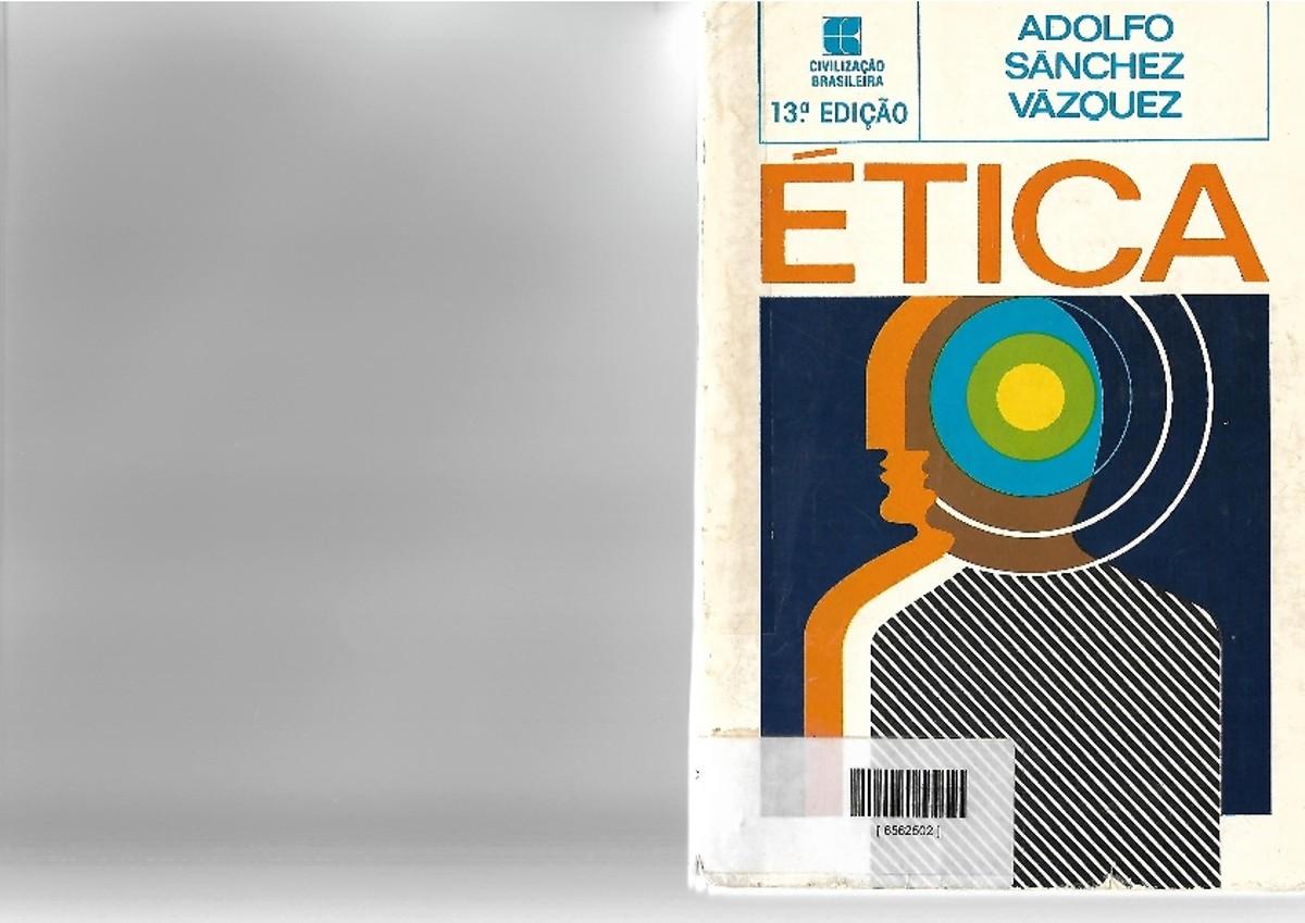 Pre-visualização do material Aula 2 e 3__Vázquez_Ética_cap I, III e V - página 1