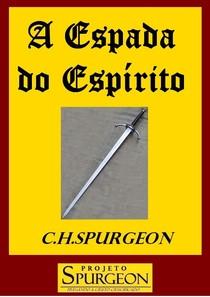 A ESPADA DO ESPÍRITO   C. H. Spurgeon