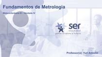 Metrologia Unidade 4
