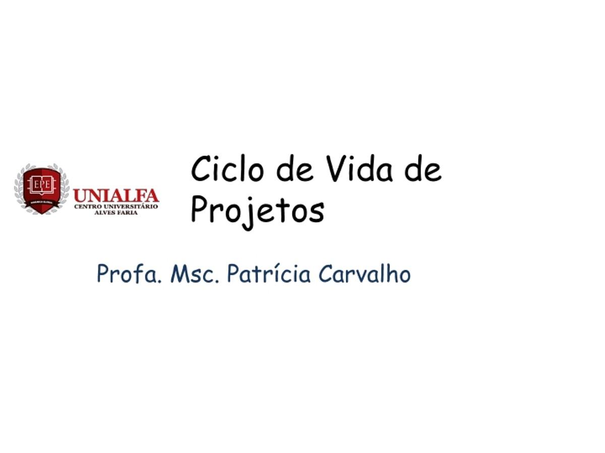 Pre-visualização do material Aula 2 - Ciclo de Vida de um Projeto - página 1