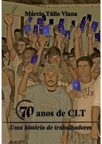 DIREITO DO TRABALHO I - Márcio Túlio Viana - 70 Anos de CLT - 2013