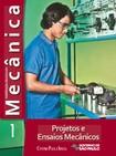 MECÂNICA VOL. 1   PROJETOS E ENSAIOS MECÂNICOS