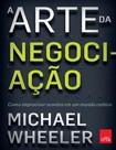 A Arte da Negociacao   Michael Wheeler