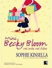 ROMANCE - Mini Becky Bloom - Tal mãe tal filha - Sophie Kinsella
