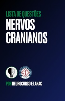 Questões - Nervos Cranianios - LANAC-Neurocurso
