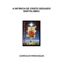 A Infancia de Cristo Segundo Bartolomeu